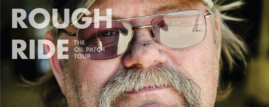 Rough Ride: The Oil Patch Tour